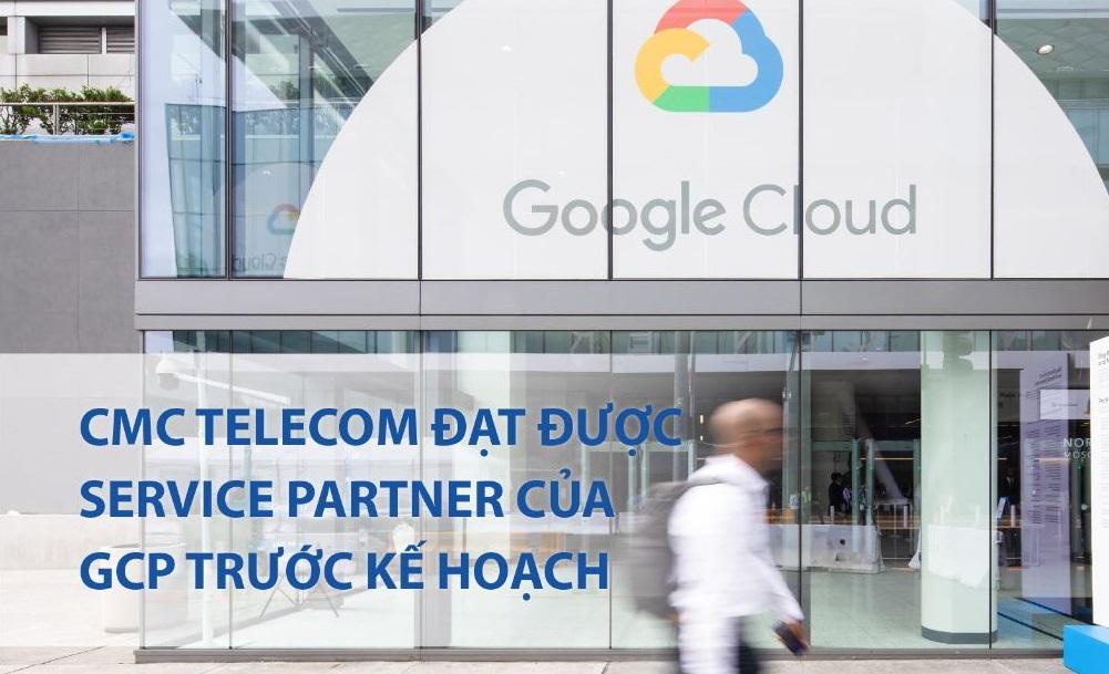 CMC Telecom đạt được Service Partner của GCP trước kế hoạch